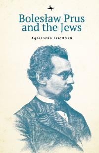 Cover Bolesław Prus and the Jews