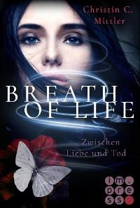 Cover Breath of Life. Zwischen Liebe und Tod