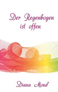 Cover Der Regenbogen ist offen
