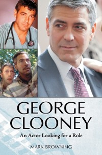 Cover George Clooney: An Actor Looking for a Role