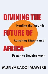 Cover Divining the Future of Africa