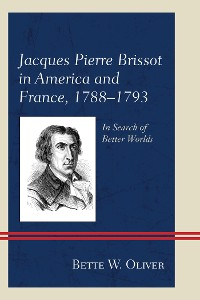 Cover Jacques Pierre Brissot in America and France, 1788–1793
