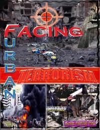 Cover Facing Urban Terrorism: Root Causes With Boko Haram