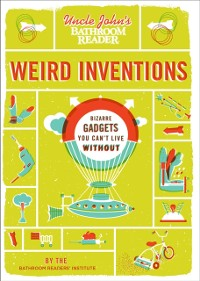 Cover Uncle John's Bathroom Reader Weird Inventions