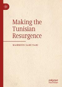 Cover Making the Tunisian Resurgence