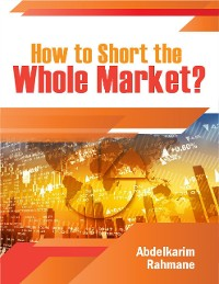 Cover How to Short the Whole Market?