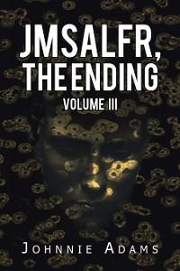 Cover Jmsalfr, the Ending Volume Iii