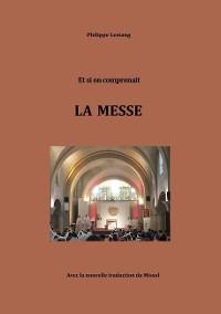 Cover Et si on comprenait LA MESSE