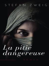 Cover La Pitié Dangereuse
