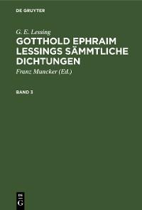 Cover G. E. Lessing: Gotthold Ephraim Lessings Sämmtliche Dichtungen. Band 3