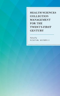 Cover Health Sciences Collection Management for the Twenty-First Century