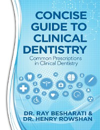 Cover Concise Guide to Clinical Dentistry: Common Prescriptions In Clinical Dentistry