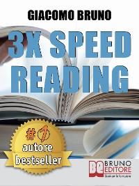 Cover 3x Speed Reading. Quick Reading, Memory and Memorizing Techniques, Learning to Triple Your Speed.