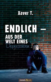 Cover Endlich – Aus der Welt eines Depressiven