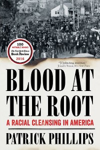 Cover Blood at the Root: A Racial Cleansing in America