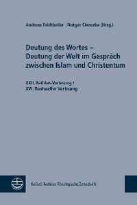 Cover Deutung des Wortes - Deutung der Welt im Gespräch zwischen Islam und Christentum