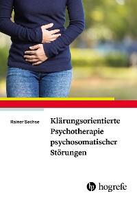 Cover Klärungsorientierte Psychotherapie psychosomatischer Störungen
