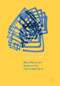 Cover Alfred Hitchcock's Vertigo and the Hermeneutic Spiral