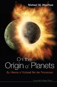 Cover On The Origin Of Planets: By Means Of Natural Simple Processes