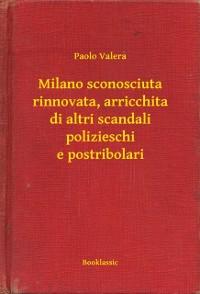 Cover Milano sconosciuta rinnovata, arricchita di altri scandali polizieschi e postribolari