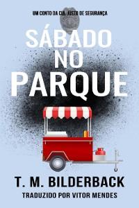 Cover Sábado no Parque - Um Conto da Cia. Justo de Segurança (Justice Security, #5)