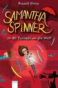 Cover Samantha Spinner (2). In 80 Tunneln um die Welt