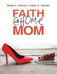 Cover Faith @Home Mom