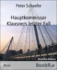 Cover Hauptkommissar Klausners letzter Fall