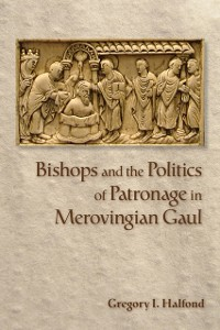 Cover Bishops and the Politics of Patronage in Merovingian Gaul