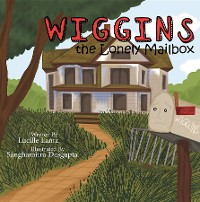 Cover Wiggins the Lonely Mailbox