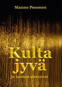 Cover Kultajyvä ja koston siemenet