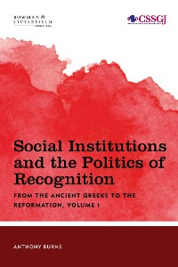 Cover Social Institutions and the Politics of Recognition