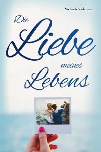 Cover Die Liebe meines Lebens