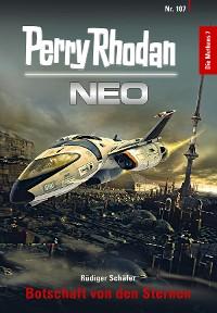 Cover Perry Rhodan Neo 107: Botschaft von den Sternen