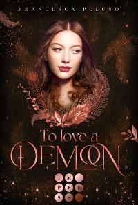 Cover To Love a Demon (Erbin der Lilith 2)