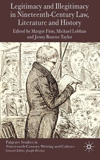 Cover Legitimacy and Illegitimacy in Nineteenth-Century Law, Literature and History