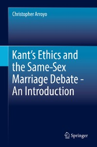 Cover Kant's Ethics and the Same-Sex Marriage Debate - An Introduction