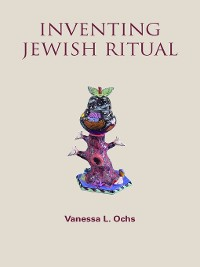 Cover Inventing Jewish Ritual