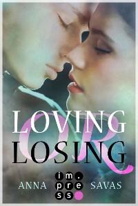 Cover Loving or Losing. Als du in mein Leben kamst