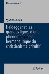 Cover Heidegger et les grandes lignes d'une phénoménologie herméneutique du christianisme primitif