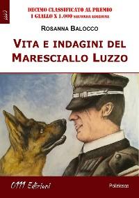 Cover Vita e indagini del Maresciallo Luzzo