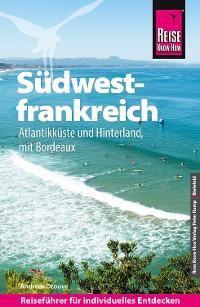 Cover Reise Know-How Reiseführer Südwestfrankreich - Atlantikküste und Hinterland (mit Bordeaux)