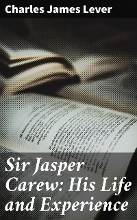 Cover Sir Jasper Carew: His Life and Experience