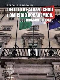 Cover Delitto a Palazzo Chigi e omicidio accademico