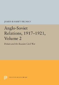 Cover Anglo-Soviet Relations, 1917-1921, Volume 2