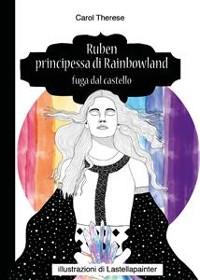 Cover Ruben principessa di Rainbowland - Fuga dal castello