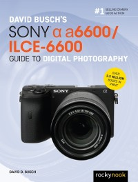 Cover David Busch's Sony Alpha a6600/ILCE-6600 Guide to Digital Photography