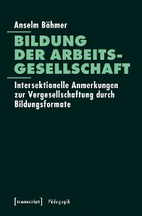 Cover Bildung der Arbeitsgesellschaft