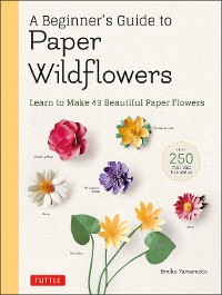 Cover A Beginner's Guide to Paper Wildflowers