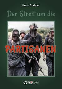 Cover Der Streit um die Partisanen